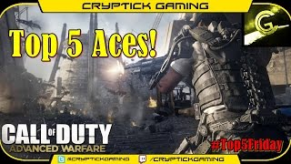 "Advanced Warfare: Top 5 ACES! | ""How Are You Still Alive?"""