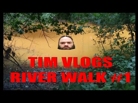 TIM RAPOSA - VLOG - RIVER WALK 1