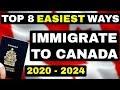 TOP 8 EASIEST WAYS TO IMMIGRATE TO CANADA 2019 - 2024   कनाडा के लिए आप्रवासन