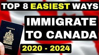 TOP 8 EASIEST WAYS TO IMMIGRATE TO CANADA 2019 - 2024 | कनाडा के लिए आप्रवासन