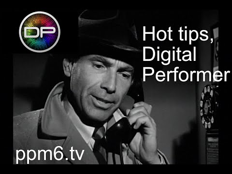 3 hot tips for Digital Performer 10 - MOTU packed a load of power into DP10 - feel the hotness.