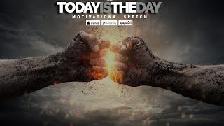 Today Is The Day! - Motivational Video & EPIC Speech