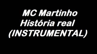 MC Martinho - História real (INSTRUMENTAL)
