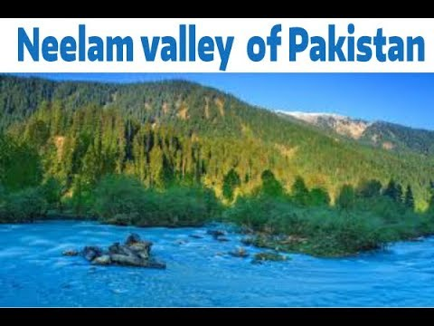 Neelam valley  of Pakistan