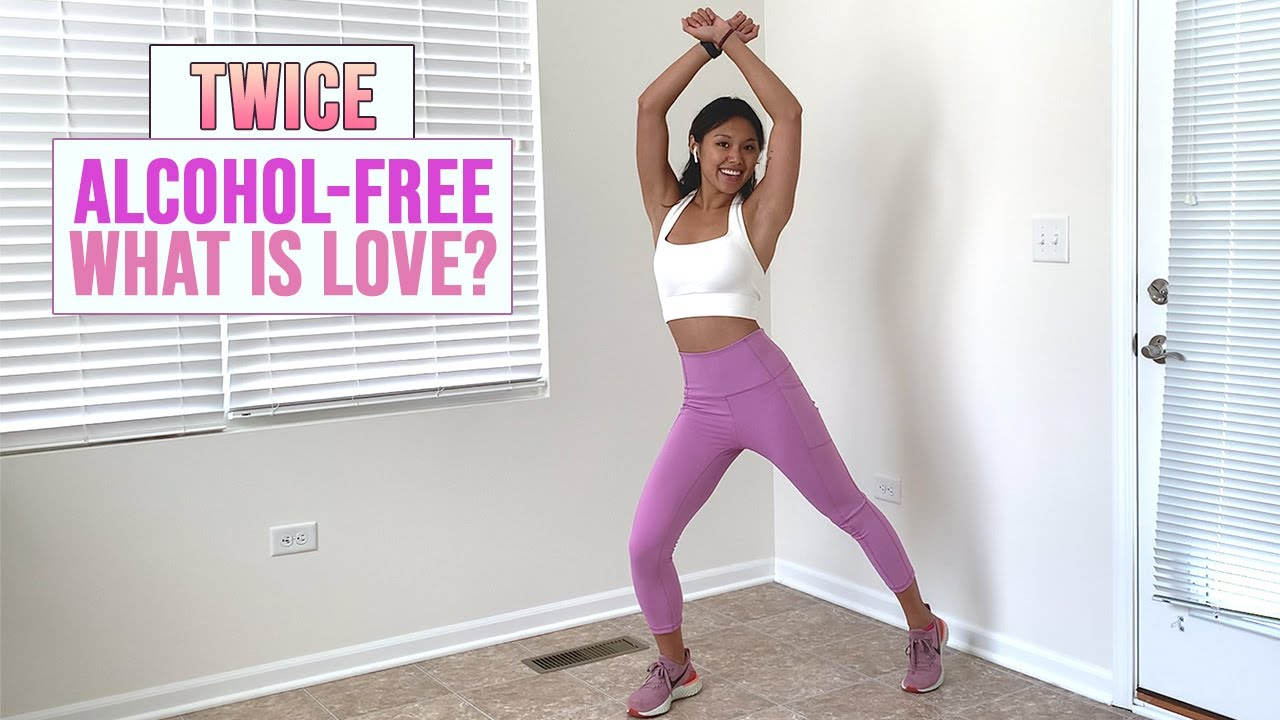 Twice Zumba Dance Alcohol-Free & What is Love
