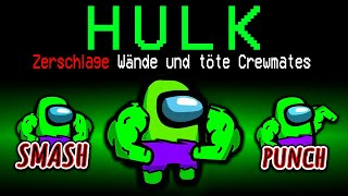 Neue HULK ROLLE in Among Us!