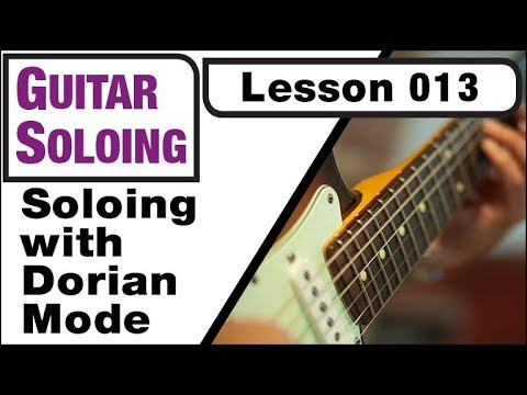 GUITAR SOLOING 013: Soloing with Dorian Mode