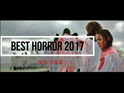 Best Horror 2017 ...So Far!