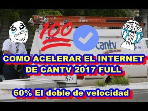 Como ACELERAR EL INTERNET DE CANTV 2018 ACTUALIZADO Y FULL