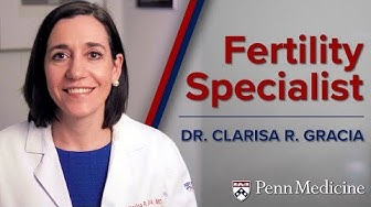 Meet Dr. Clarisa Gracia | Penn Fertility Care
