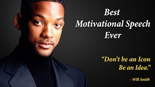 Be An Idea - Will Smith Motivational Speech | Inspirational Video - Will Smith | Motivational Videos