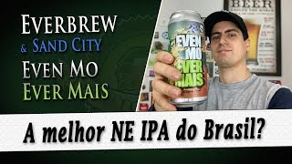Everbrew & Sand City Even Mo Ever Mais | Degustação Doutor Breja | DB#231