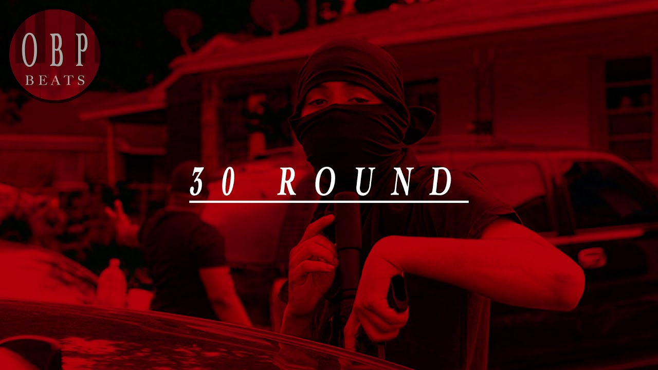 30 Round – produced by OBP Beats