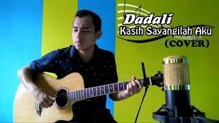 DADALI - KASIH SAYANGILAH AKU (COVER) | Agam Anggawan