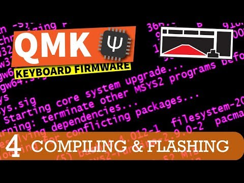 QMK Firmware Tutorial: Compiling & Flashing (Part 4)