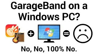 GarageBand on a Windows PC? No, no, 100% No (And why you can't download or install GarageBand on PC)