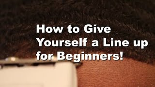 How to give yourself a line up for Beginners!