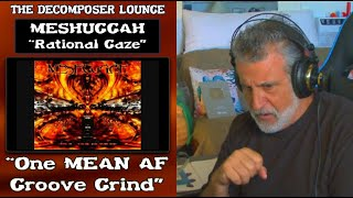 Meshuggah Rational Gaze ~ Composer Reaction and Dissection ~ The Decomposer Lounge