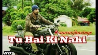 Tu Hai Ki Nahi (Roy)|| Saurav Jha Sings Ankit Tiwari Song || My YT Upload No.527 ||😊🎹🎻🎼🎶🎧🎺