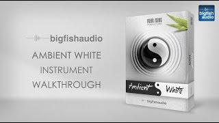 Ambient White - Instrument Walkthrough