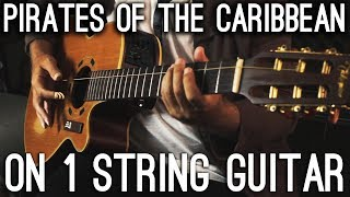 Pirates of the Caribbean on 1 STRING guitar!