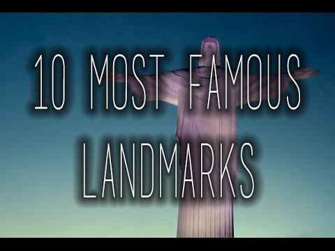 10 Most Famous Landmarks in the World