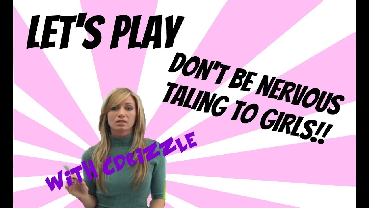 dont be nervous talking to girl game