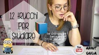 12 TRUCCHI per Studiare più facilmente
