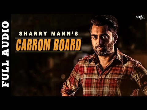 Carrom Board (Full Audio) | SHARRY MANN | Latest Punjabi Song 2016 | SagaHits