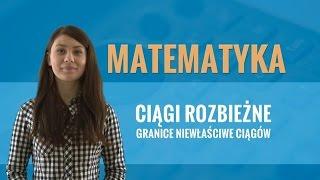 Matematyka - Ciągi rozbieżne, granice niewłaściwe ciągów (teoria)