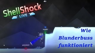 WIE BLUNDERBUSS FUNKTIONIERT | ShellShock Live #188 | [HD+]