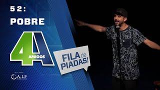 FILA DE PIADAS - POBRE - #52