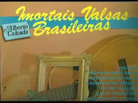 IMORTAIS VALSAS BRASILEIRA = (ALBERTO CALÇADA)