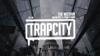 Dread Pitt & Yung Fusion - The Mission