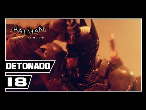 Batman Arkham Knight - Detonado #18 - GOTHAM, A CIDADE DO MEDO!!! [Dublado PT-BR]