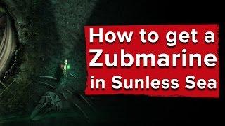 Sunless Sea: How to get a Zubmarine (Zubmariner DLC)