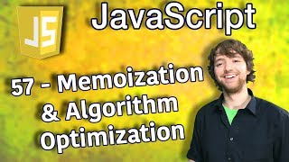 JavaScript Programming Tutorial 57 - Memoization and Algorithm Optimization