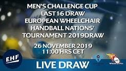Draw | Men's Challenge Cup Last 16 & European Handball Wheelchair Handball Nations' Tournament 2019