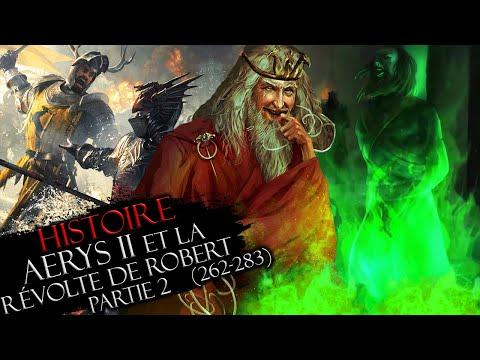 Histoire #25 Pt.2 : Aerys II le roi fou & la Révolte de Robert (262-283)