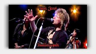 Bon Jovi -  Hallelujah ( Lyrics )