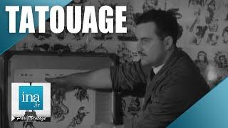 1964 :  Bruno, le tatoueur de Pigalle | Archive INA