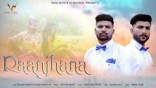 Raanjhana : Full Video | Rajveer Sahota & Garry Mochpuri | | New Punjabi Songs 2020 | VS Records