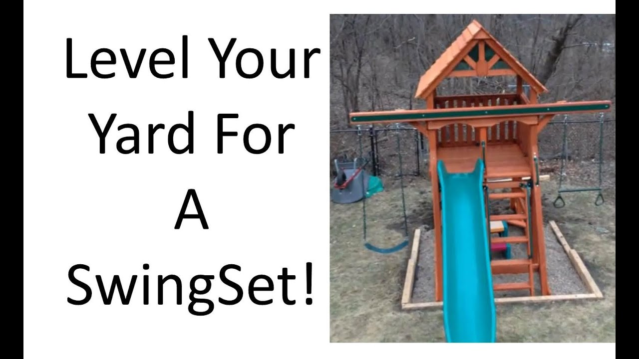 How To Level A Yard For Playset Installation Youtube