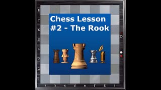 Chess Lesson #2  - The Rook