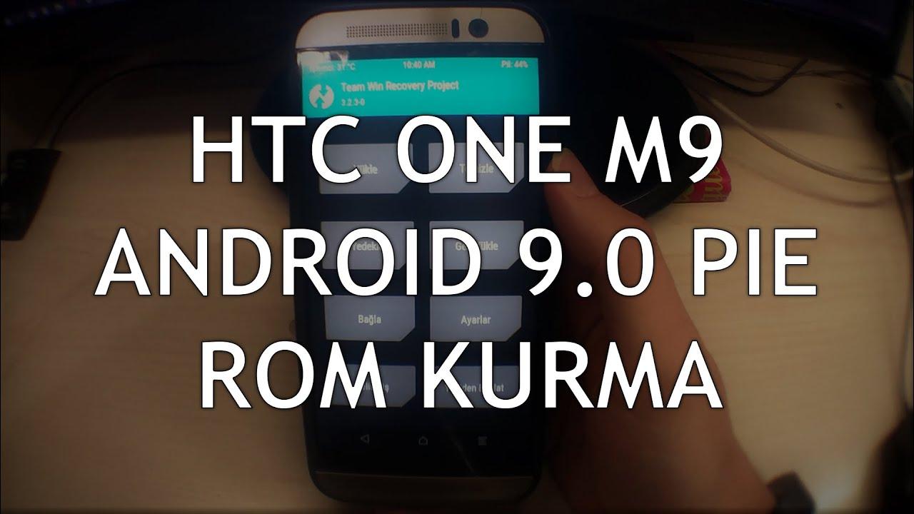 HTC ONE M9 Android 9 0 Pie Rom Kurma