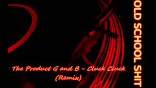 Watch Product G  B Cluck Cluck video