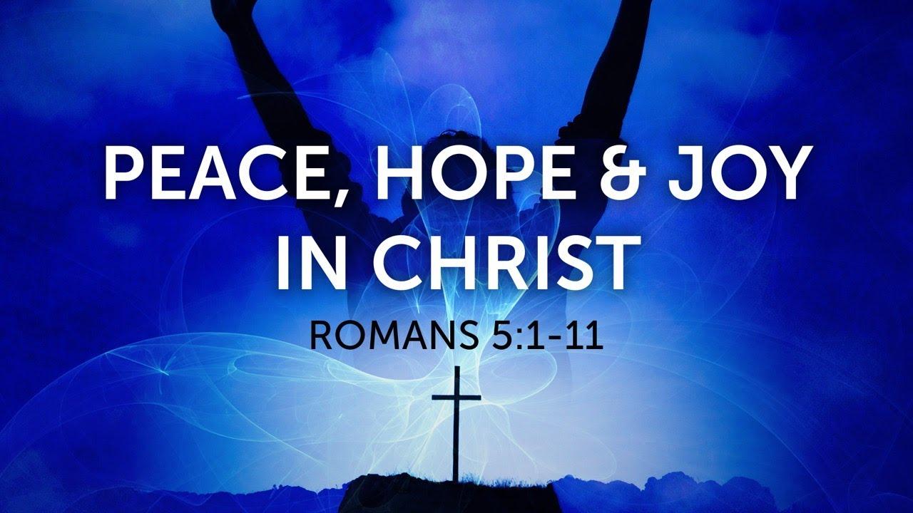 7/18/21 (10:30) - Peace, Hope & Joy In Christ