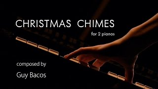Christmas Music : CHRISTMAS CHIMES for 2 pianos, by Guy Bacos