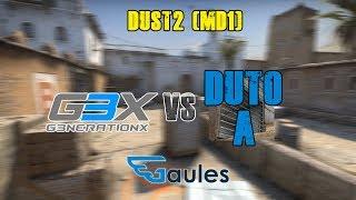 Liga Aberta GamersClub - G3X vs Duto A - Dust2 (MD1)