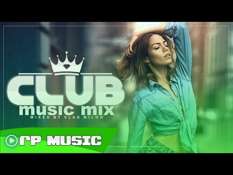 Muzica Noua  2016 | Club Music 2016 - Mixed by Vlad Milon ( Club Selection Music #1 ) Muzica de Club